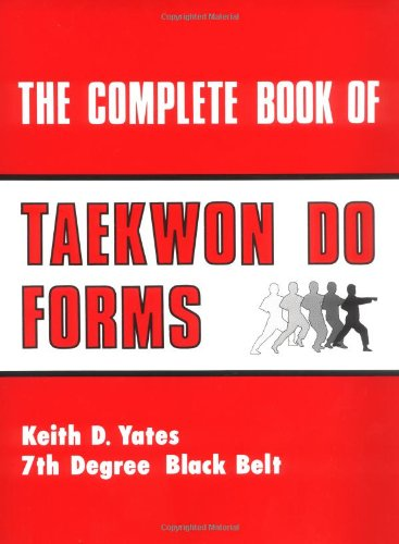 9780873644921: The Complete Book of Taekwon Do Forms