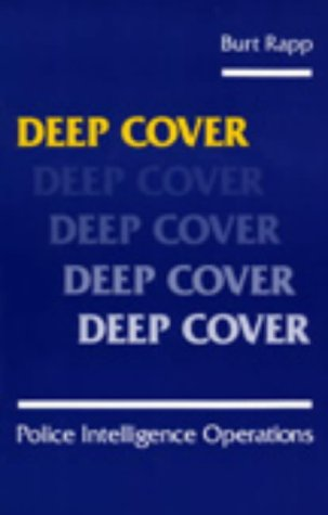 9780873645072: Deep Cover: Police Intelligence Operations