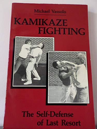 9780873645256: Kamikaze Fighting: The Self-defense of Last Resort