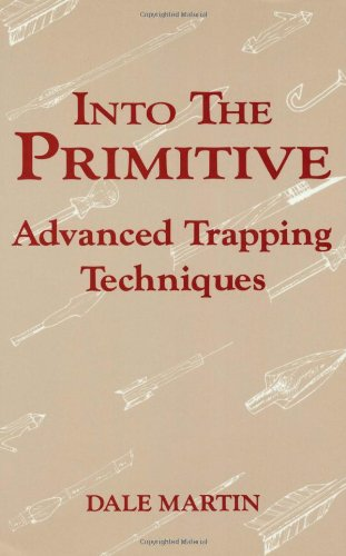 9780873645300: Into the Primitive: Advanced Trapping Techniques