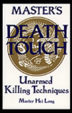9780873645430: Master's Death Touch: Unarmed Killing Techniques