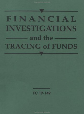 Financial Investigations And The Tracing Of Funds (0873645499) by Paladin Press