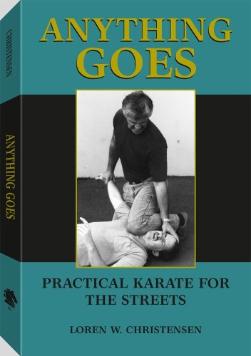 9780873645683: Anything Goes: Practical Karate For The Streets