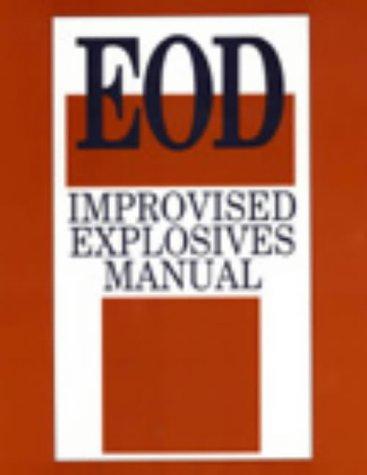 EOD: Improvised Explosives Manual (E.O.D.)