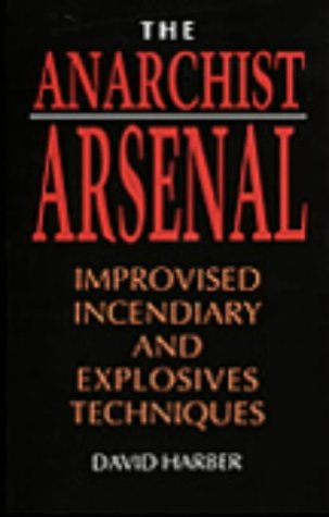 9780873645805: The Anarchist Arsenal: Improvised Incendiary and Explosives Techniques