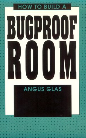 9780873645812: How To Build A Bugproof Room