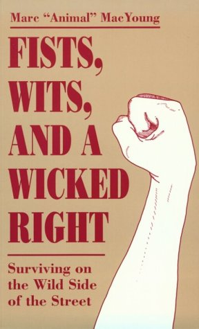 9780873646116: Fists, Wits, And A Wicked Right: Surviving On The Wild Side Of The Street