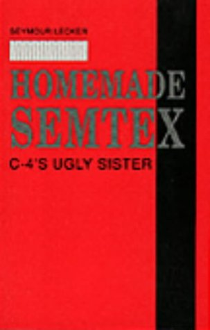9780873646178: Homemade Semtex: C-4's Ugly Sister