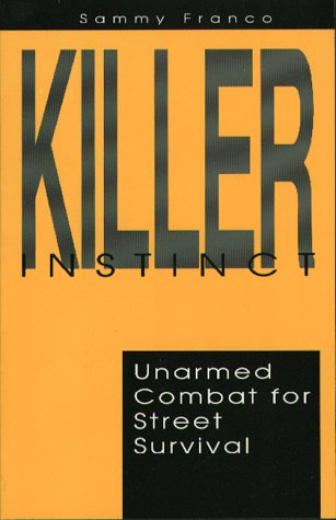 9780873646239: Killer Instinct: Unarmed Combat for Street Survival