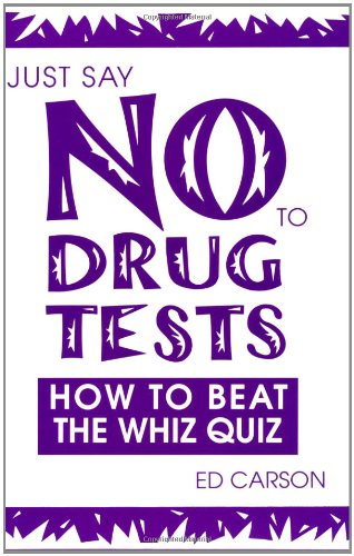 9780873646246: Just Say No to Drug Tests: How to Beat the Whiz Quiz