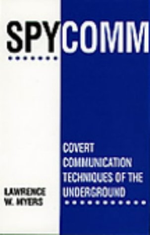 9780873646437: Spycomm: Covert Communication Techniques Of The Underground