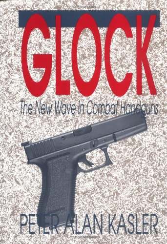 9780873646499: Glock: The New Wave In Combat Handguns