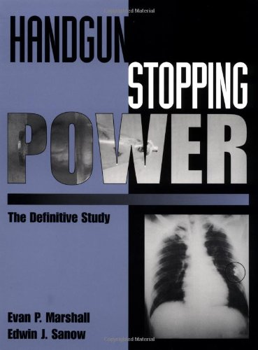HANDGUN STOPPING POWER : THE DEFINITIVE STUDY: Marshall, Evan P.