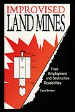 9780873646567: Improvised Land Mines: Employment and Destructive Capabilities