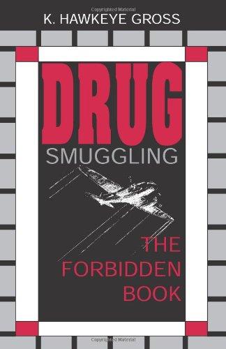 9780873646857: Drug Smuggling: The Forbidden Book