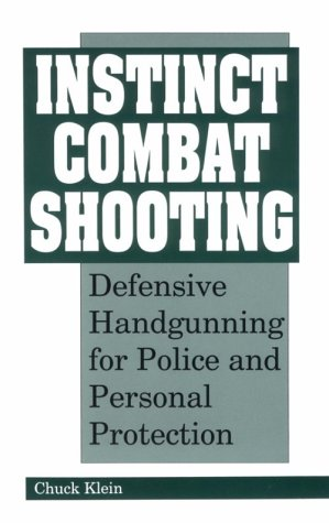 9780873646956: Instinct Combat Shooting: Defensive Handgunning for Police and Personal Protection