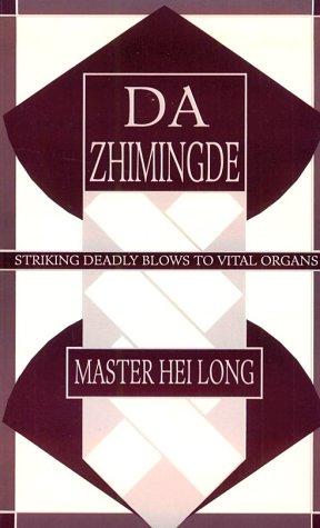 9780873647007: Da Zhimingde: Striking Deadly Blows To Vital Organs