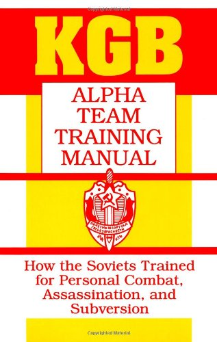 9780873647069: KGB Alpha Team Training Manual: How the Soviets Trained for Personal Combat, Assassination, and Subversion
