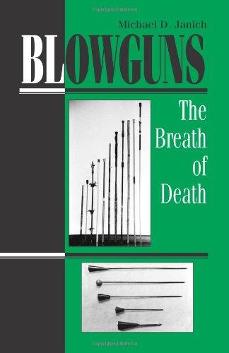 9780873647076: Blowguns: The Breath of Death