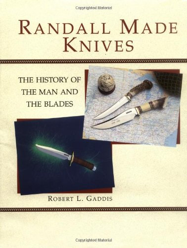 9780873647113: Randall Made Knives: The History of the Man and the Blades (Equipment & Techniques)
