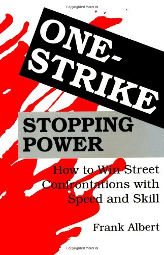 9780873647144: One-Strike Stopping Power: How to Win Street Confrontations With Speed and Skill