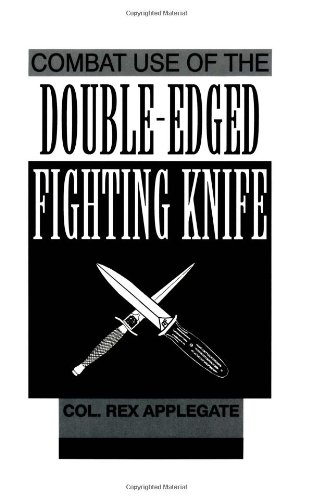 9780873647359: Combat Use of the Double-edged Fighting Knife