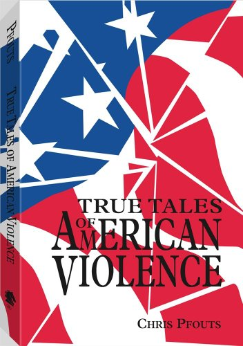 9780873647427: True Tales Of American Violence