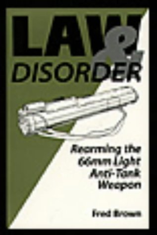 9780873647649: Law And Disorder: Rearming The 66mm Light Anti-Tank Weapon