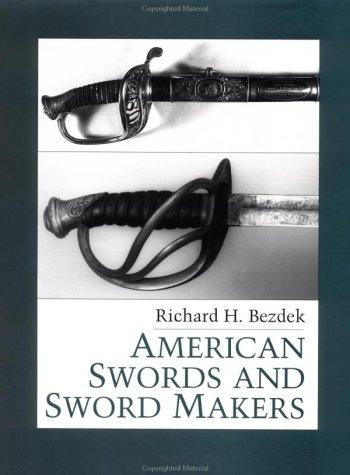 American Swords and Sword Makers: Bezdek, Richard H.