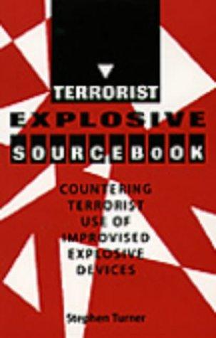 9780873647724: Terrorist Explosive Sourcebook: Countering Terrorist Use Of Improvised Explosive Devices