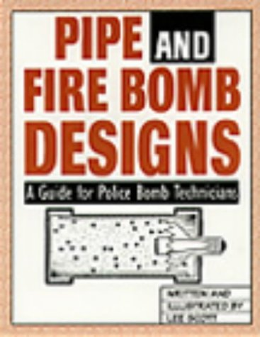 9780873647809: Pipe And Fire Bomb Designs: A Guide For Police Bomb Technicians