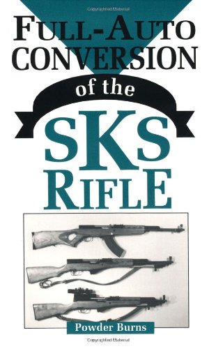 9780873647854: Full-Auto Conversion Of The SKS Rifle