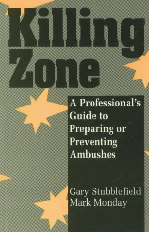 9780873647861: Killing Zone: A Professional's Guide To Preparing Or Preventing Ambushes