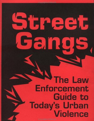 Street Gangs: The Law Enforcement Guide To Today's Urban Violence (9780873648134) by Paladin Press