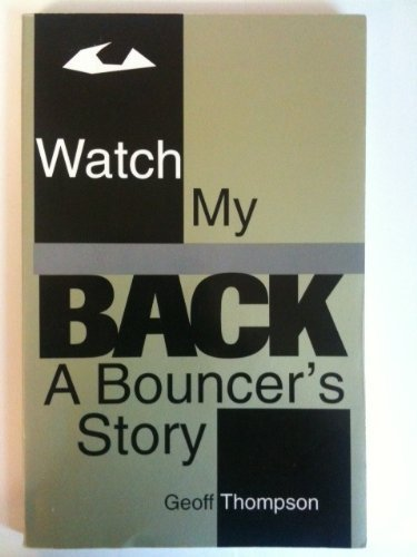 Watch My Back: A Bouncer's Story