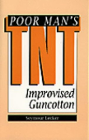 Poor Man's TNT: Improvised Guncotton (0873648420) by Seymour Lecker
