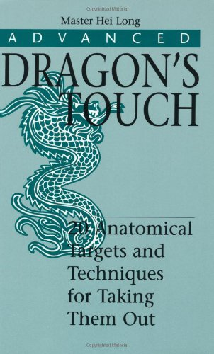 Advanced Dragons Touch: 20 Anatomical Targets And Techniques for Taking Them Out