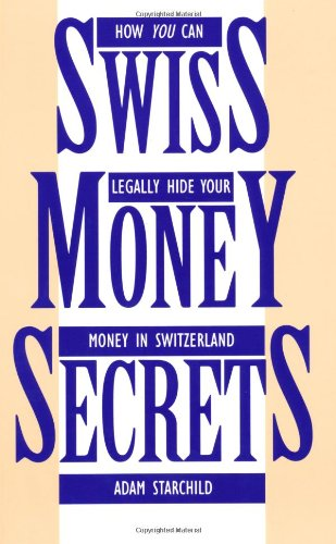 9780873648554: Swiss Money Secrets: How You Can Legally Hide Your Money In Switzerland