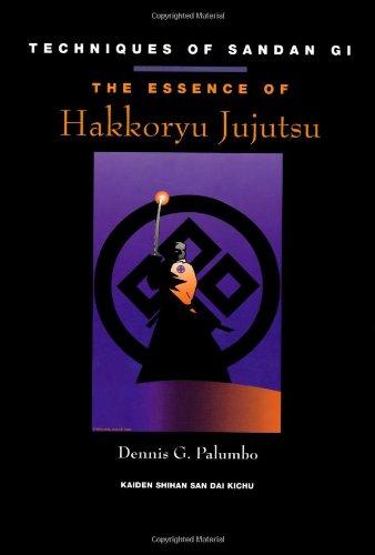 9780873648608: The Essence Of Hakkoryu Jujutsu: Techniques Of Sandan Gi