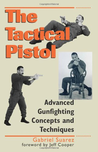 9780873648646: The Tactical Pistol: Advanced Gunfighting Concepts and Techniques