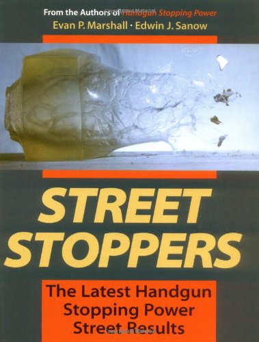 9780873648721: Street Stoppers: The Latest Handgun Stopping Power Street Results