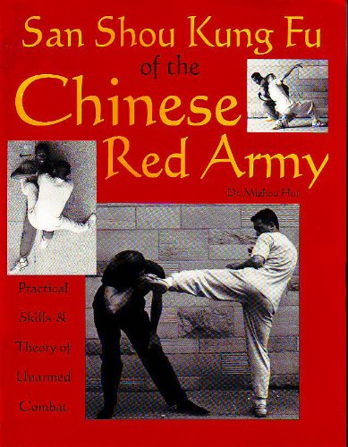 9780873648844: San Shou Kung Fu Of The Chinese Red Army: Practical Skills And Theory Of Unarmed Combat