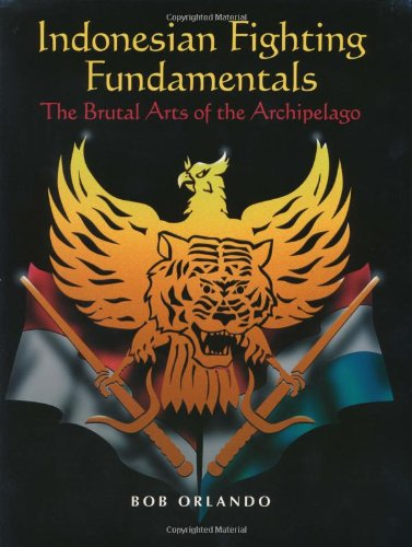 9780873648929: Indonesian Fighting Fundamentals: The Brutal Arts of the Archipelago