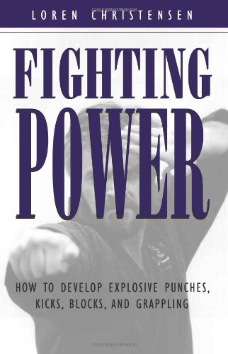 9780873649018: Fighting Power: How to Develop Explosive Punches, Kicks, Blocks, and Grappling