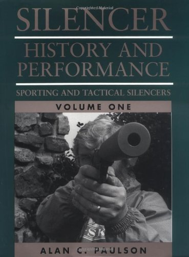 Sporting and Tactical Silencers 9780873649094 This is the most significant book on firearm silencers in years. Find out the story behind and incredible capabilities of modern silencers used by elite military units and secretive government agencies. Author Alan Paulson has been called  the dean of the American silencer experts today.