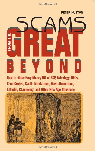 9780873649124: Scams from the Great Beyond: How to Make Easy Money Off of ESP . . .