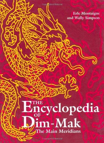 9780873649230: The Encyclopedia of Dim-Mak: The Main Meridians