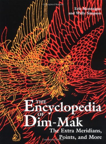 9780873649285: The Encyclopedia of Dim-Mak: The Extra Meridians, Points, and More