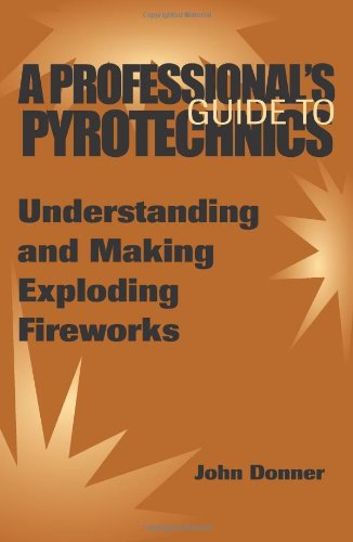9780873649292: A Professional's GuideTo Pyrotechnics: Understanding And Making Exploding Fireworks