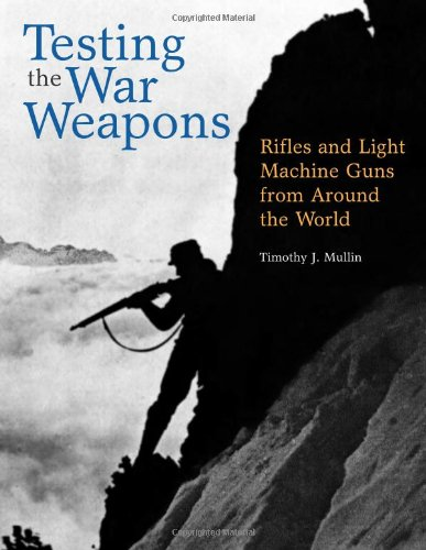 9780873649438: Testing the War Weapons: Rifles and Light Machine Guns from Around the World